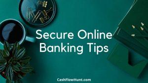 Secure Online Banking Tips