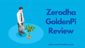 Zerodha GoldenPi Review